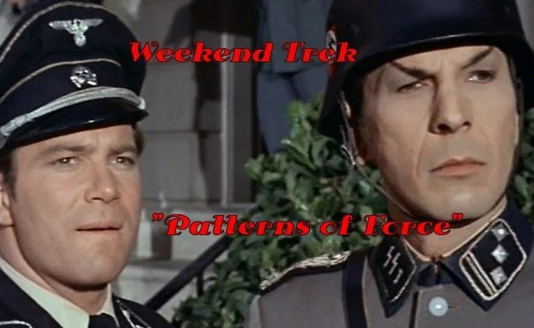 """Weekend Trek """"Patterns Of Force"""""""