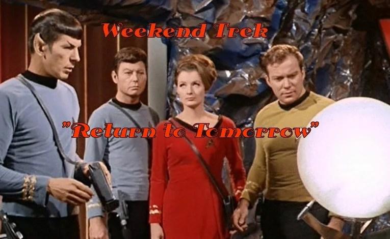 """Weekend Trek """"Return To Tomorrow"""""""