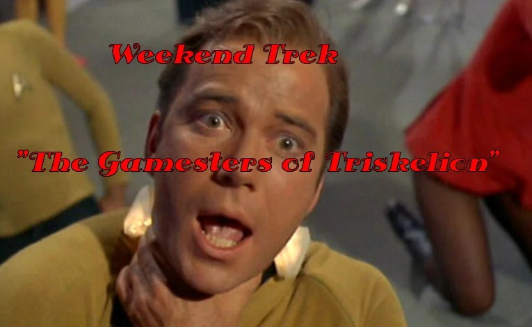 "Weekend Trek ""The Gamesters Of Triskelion"""