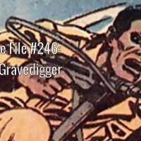 Slightly Misplaced Comic Book Heroes Case File #246:  Gravedigger