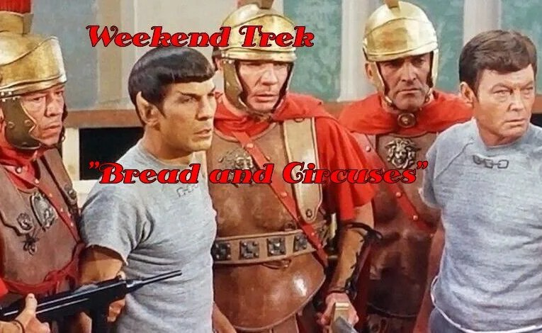 "Weekend Trek ""Bread And Circuses"""