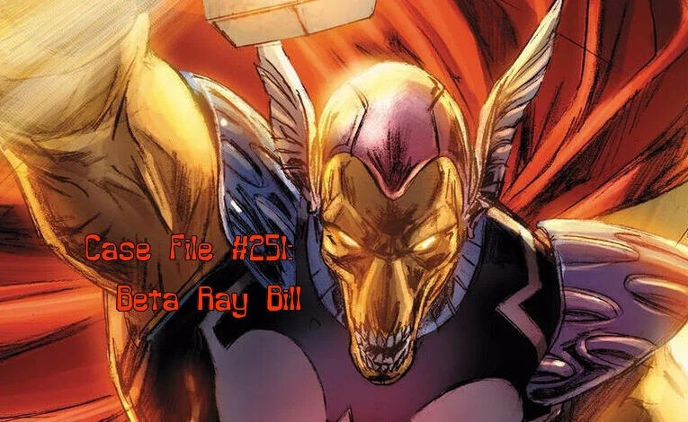 Slightly Misplaced Comic Book Heroes Case File #251:  Beta Ray Bill