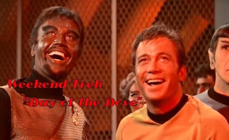 """Weekend Trek """"Day Of The Dove"""""""