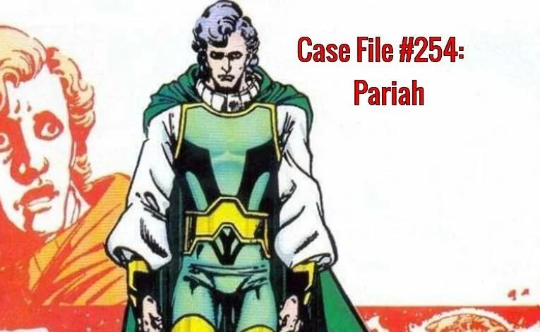 Slightly Misplaced Comic Book Heroes Case File #254:  Pariah