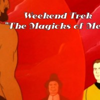 "Weekend Trek ""The Magicks Of Megas-Tu"""