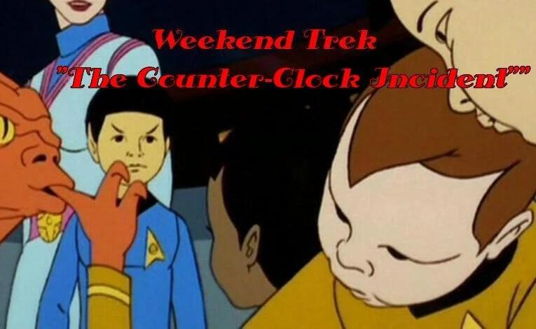 """Weekend Trek """"The Counter-Clock Incident"""""""