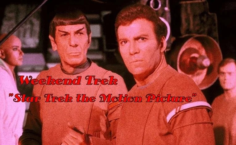 "Weekend Trek ""Star Trek: The Motion Picture"""