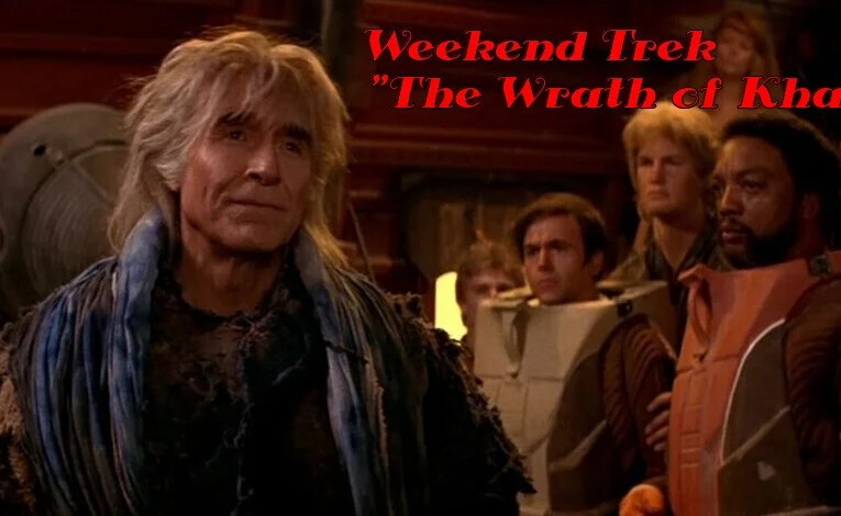 "Weekend Trek ""Star Trek II: The Wrath Of Khan"""