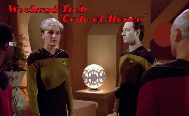 """Weekend Trek """"Code Of Honor"""""""