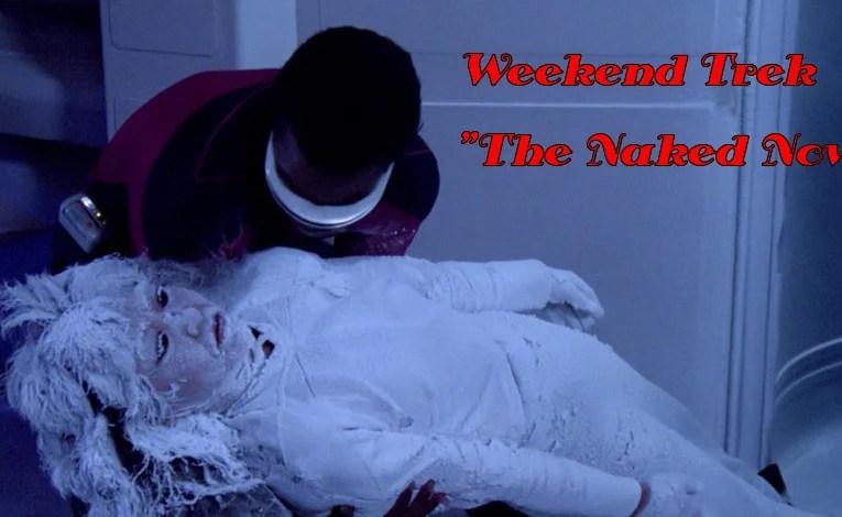 """Weekend Trek """"The Naked Now"""""""