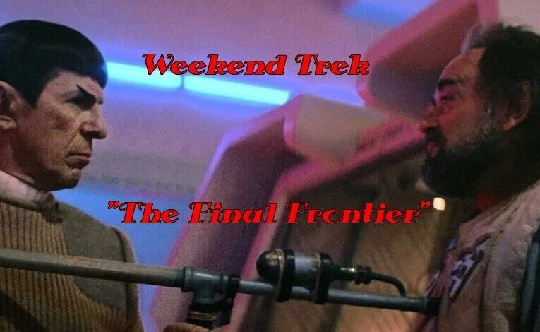 "Weekend Trek ""Star Trek V: The Final Frontier"""