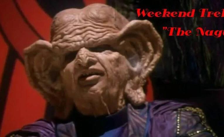 """Weekend Trek """"The Nagus"""""""
