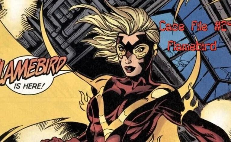 Slightly Misplaced Comic Book Heroes Case File #297: Flamebird