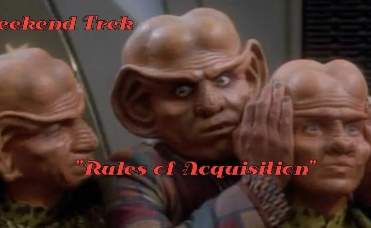 """Weekend Trek """"Rules Of Acquisition"""""""