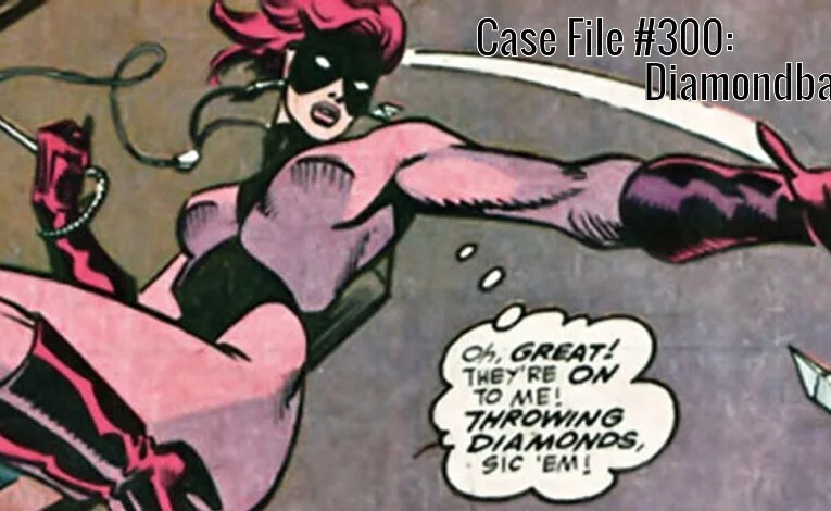 Slightly Misplaced Comic Book Heroes Case File #300:  Diamondback