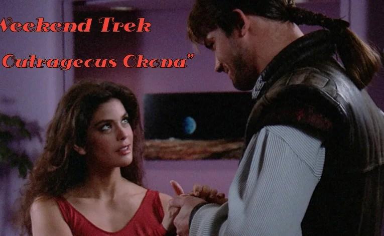 "Weekend Trek ""The Outrageous Okona"""