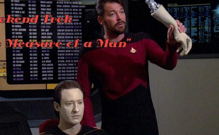 """Weekend Trek """"The Measure Of A Man"""""""