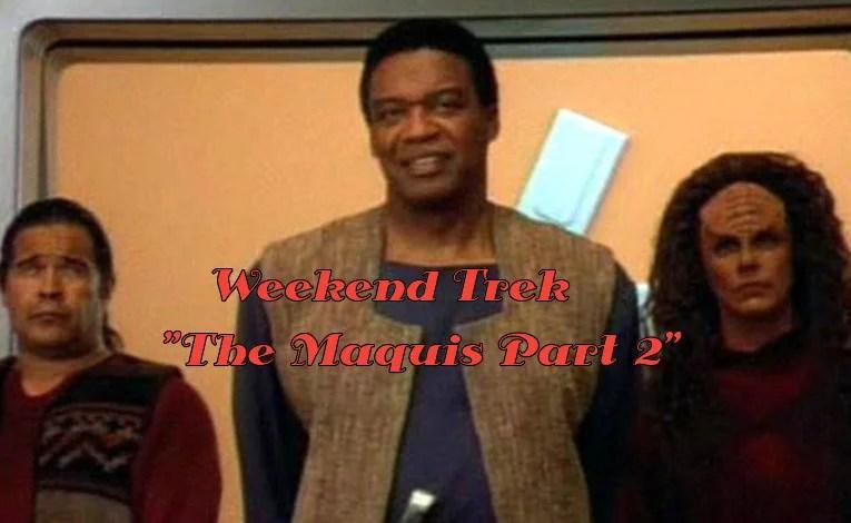 """Weekend Trek """"The Maquis Part 2"""""""