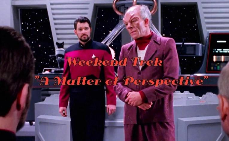 """Weekend Trek """"A Matter Of Perspective"""""""