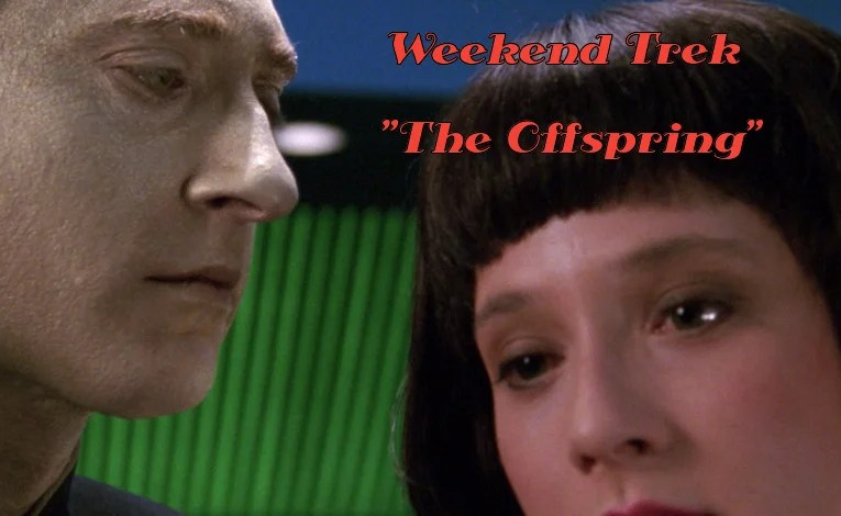 "Weekend Trek ""The Offspring"""