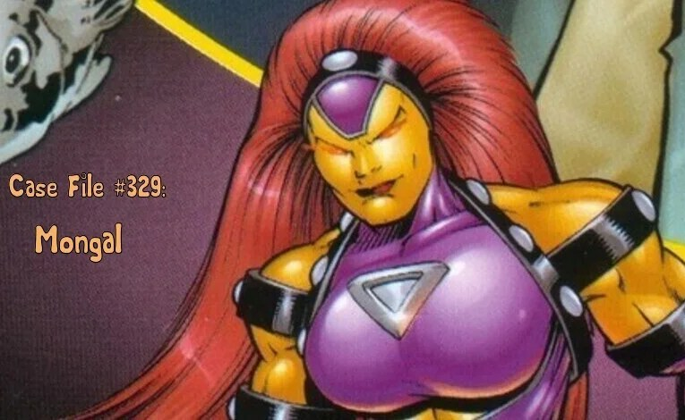 Slightly Misplaced Comic Book Characters Case File #329:  Mongal