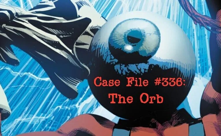 Slightly Misplaced Comic Book Characters Case File #336:  The Orb