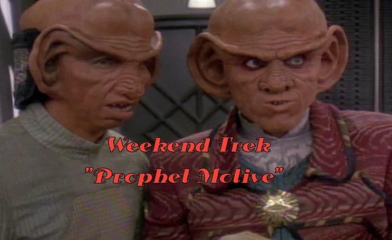 """Weekend Trek """"Prophet Motive"""""""