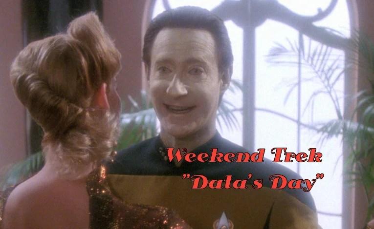 "Weekend Trek ""Data's Day"""