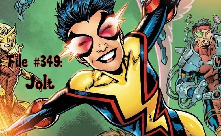 Slightly Misplaced Comic Book Characters Case File #349:  Jolt