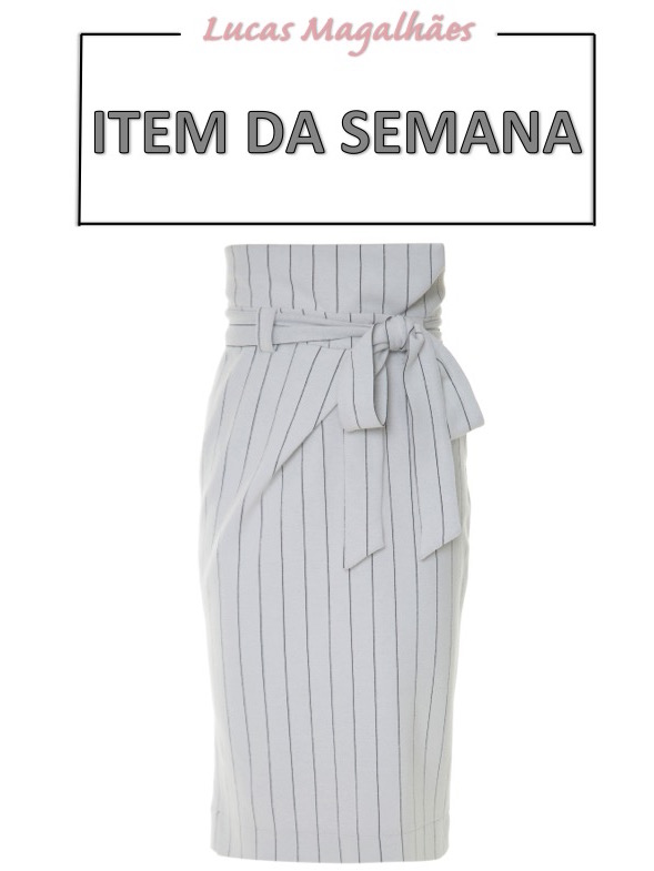 saia clochard, item da semana, moda, estilo, looks, paper bag waist, item of the week, fashion, style, outfits