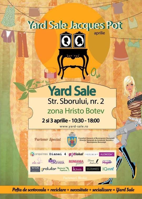 Yard Sale 2-3 aprilie Jacques Pot