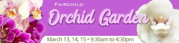 Orchid Garden at Fairchild