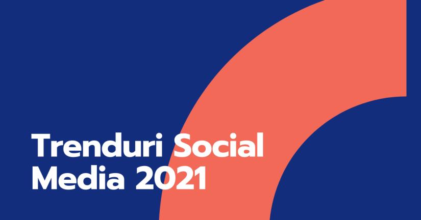 Trenduri-in-Social-Media-2021-1