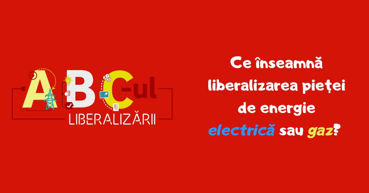 ce inseamna liberalizarea pietei de energie