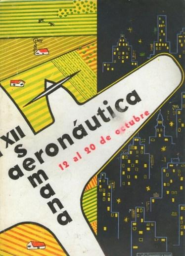 Según este anuncio publicado por la Revista Nacional de Aeronáutica y Espacial, la XII Semana Aeronáutica debía realizarse en octubre de 1957. El evento finalmente tuvo lugar en noviembre para ajustarlo a las necesidades de la Fuerza Aérea Norteamericana, que ese año realizó una impresionante demostración de su poder de proyección (foto cortesía: Pablo Potenze).