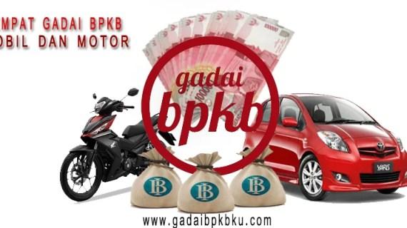 Pinjaman Uang Cepat Gadai BPKB Mobil dan Motor di Banten