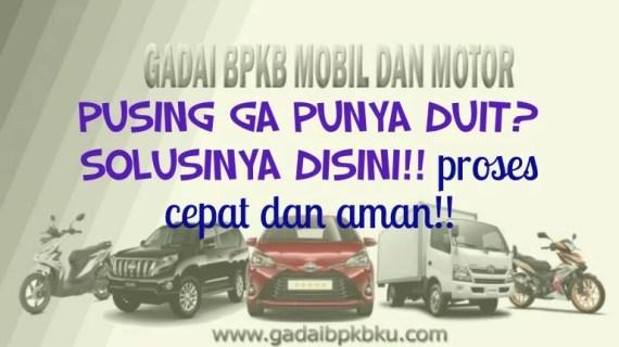*Proses Cepat Cair Langsung* Gadai BPKB Mobil dan Motor di Banten