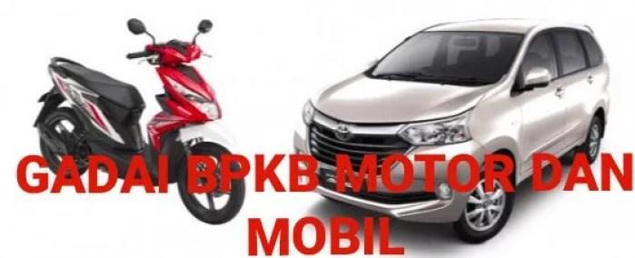 Gadai BPKB Mobil dan Motor Proses Cepat dan Mudah