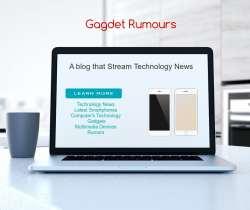 Gagdet Rumours