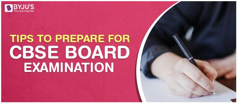 Tips To Prepare For CBSE Board Examination
