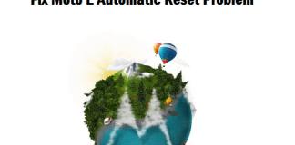 How to fix Moto E automatic reset problem
