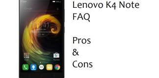 Lenovo K4 Note FAQ, Pros & Cons