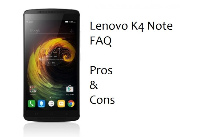 Lenovo K4 Note FAQ, Pros & Cons