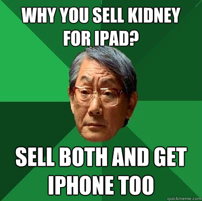 Sell kidney for iPhone- iPhone Sucks!