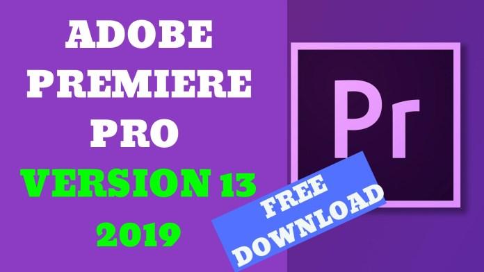 ADOBE PREMIERE PRO VERSION 13-2019