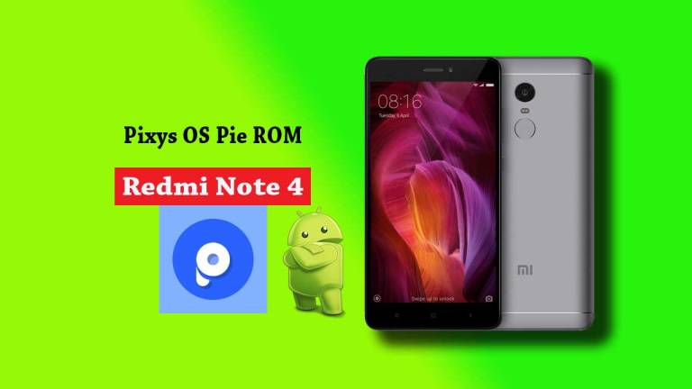 How to Download and Install Pixys OS for Redmi Note 4 [Android Pie Custom ROM]