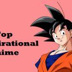 Top Inspirational Anime