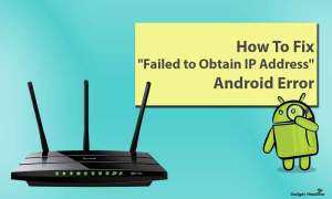 Fix Failed to Obtain IP Address Android Error