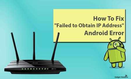 Fix Failed to Obtain IP Address Android Error