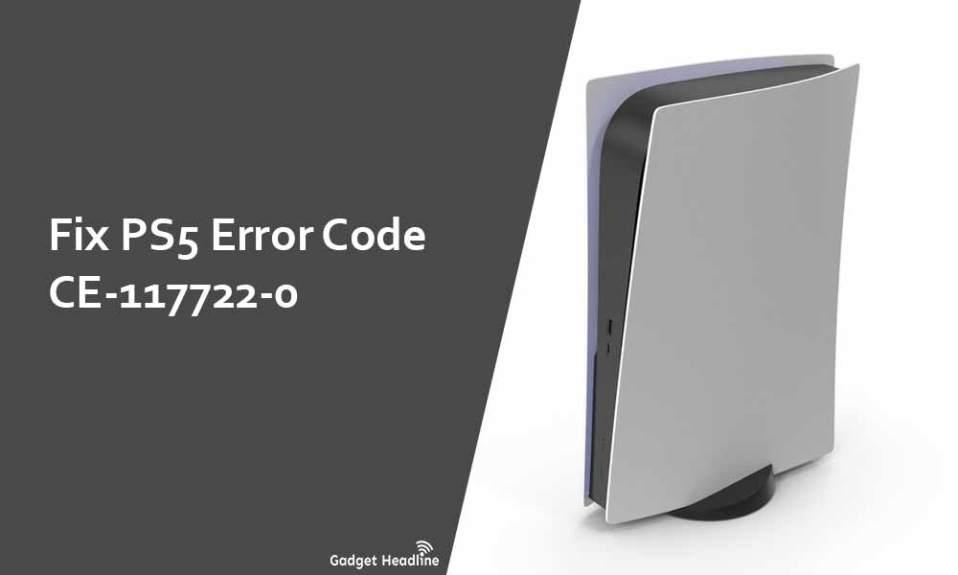 Fix PS5 Error Code CE-117722-0